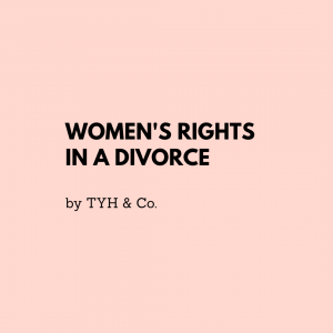 3 Divorce Laws in Malaysia that Women Should Know by TYH & Co. Best and Trusted Divorce Lawyers and Law Firm In KL Selangor Malaysia