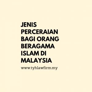 JENIS PERCERAIAN BAGI ORANG BERAGAMA ISLAM DI MALAYSIA oleh Peguam Syarie Kuala Lumpur dan Selangor Malaysia TYH & Co.
